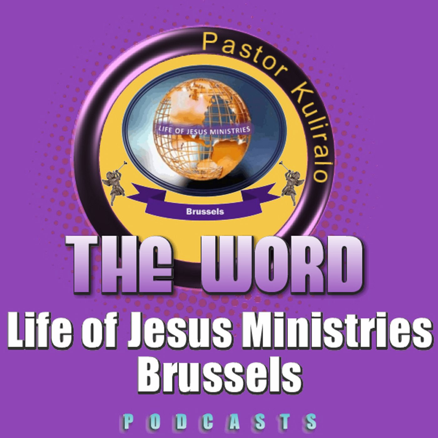 Life of Jesus Ministries Brussels' Podcast