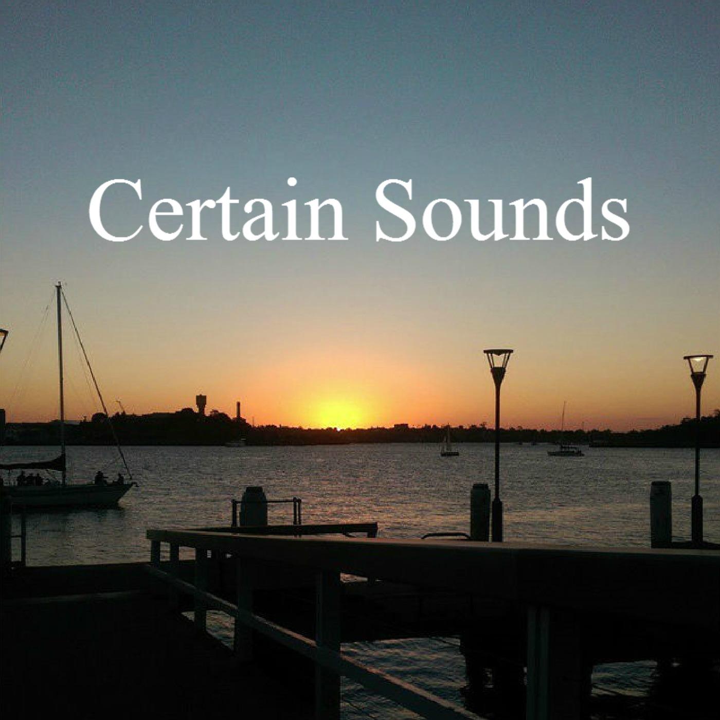 Certain Sounds