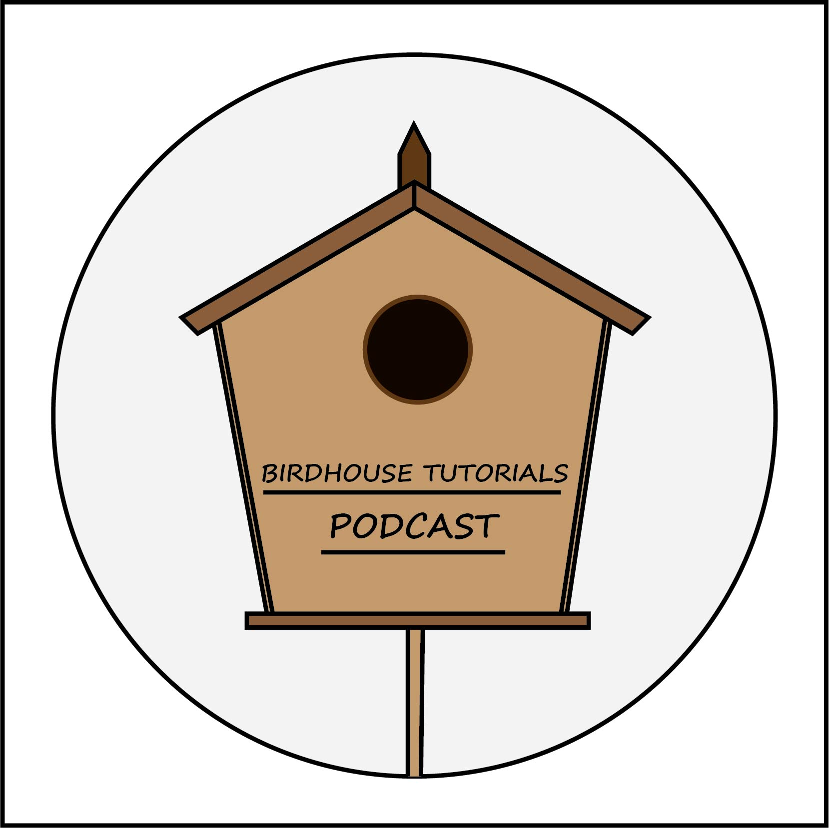 Birdhouse Tutorials Podcast