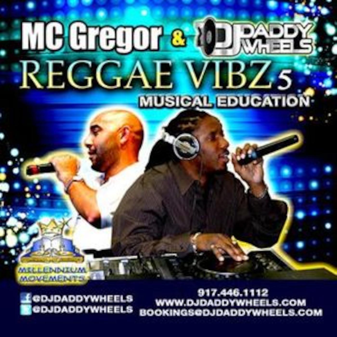 REGGAE VIBZ 5: Musical Education - DJ DADDYWHEELS DJ