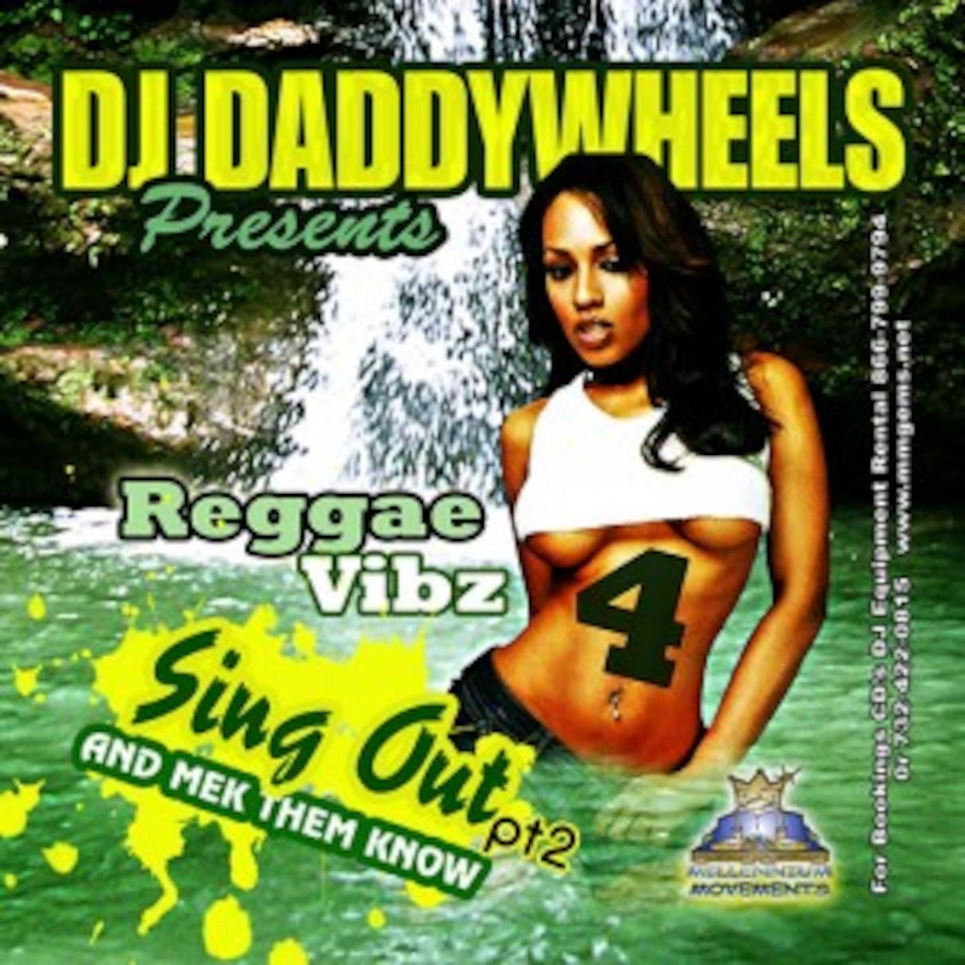 SING OUT 2 - Reggae VIBZ 4 - DJ DADDYWHEELS DJ Daddywheels Live In