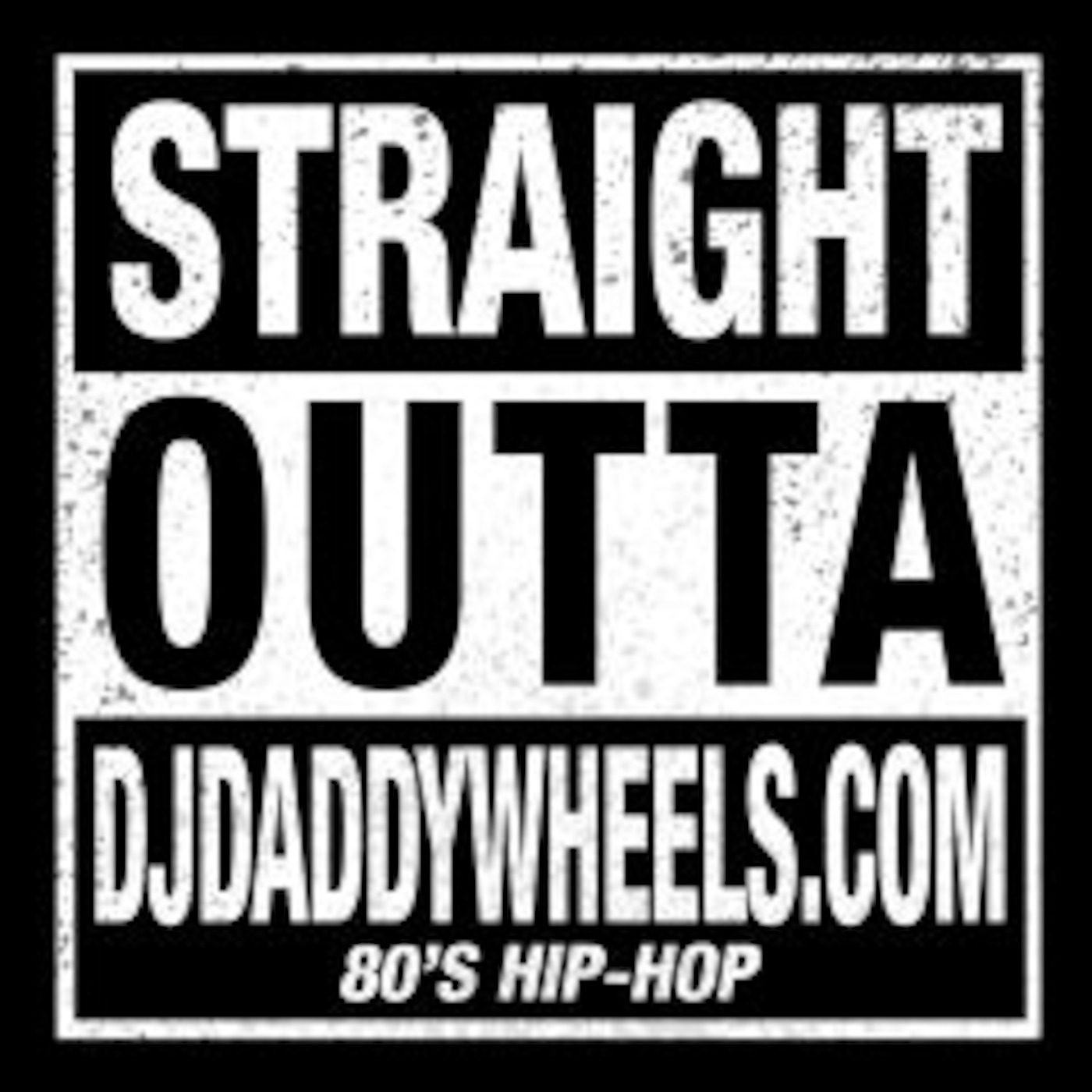 STRAIGHT OUTTA DJ DADDYWHEELS: 80'S HIP-HOP DJ Daddywheels Live In