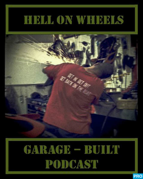 Hell On Wheels Garage-Built Podcast