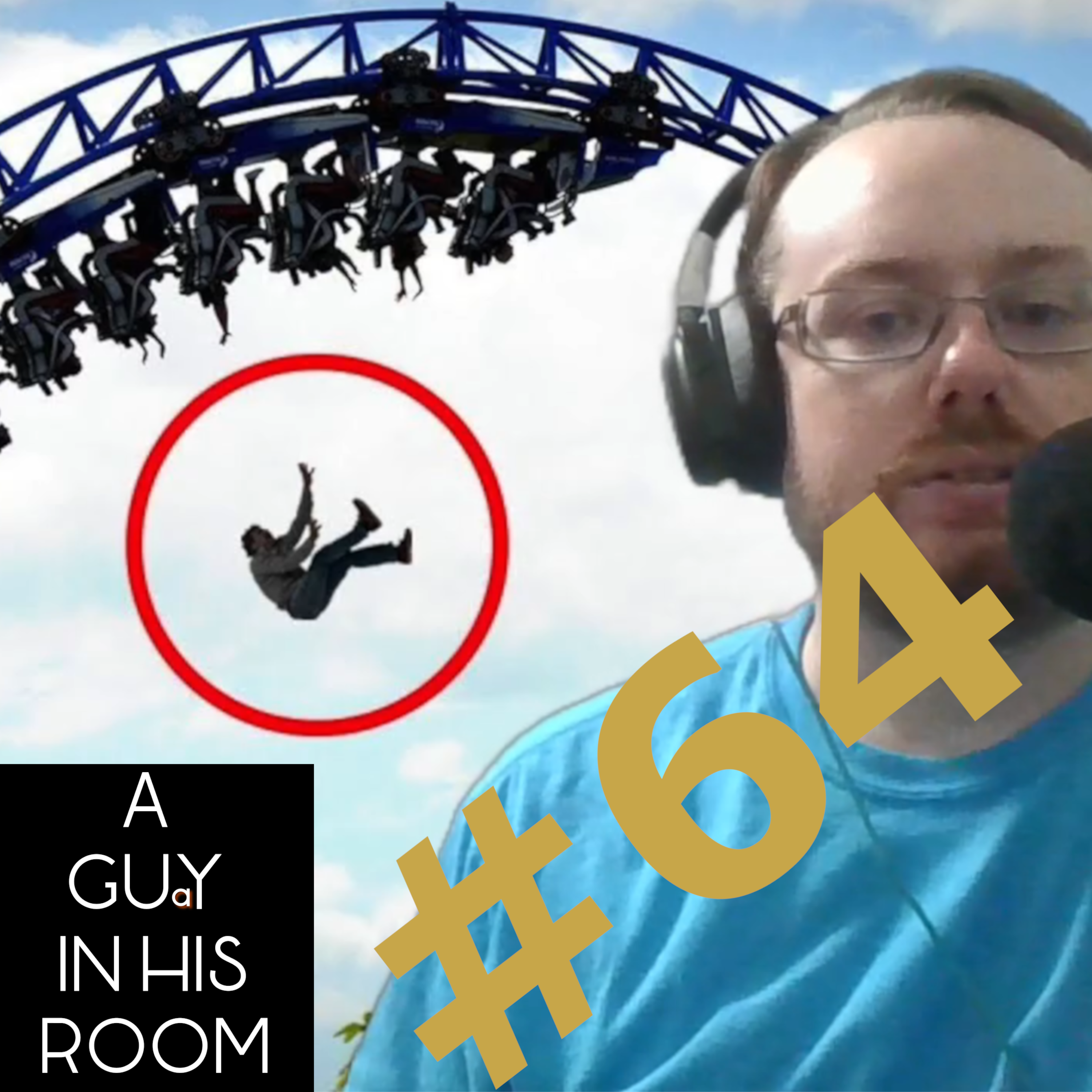 Episode 64: My dream is to die on a roller coaster