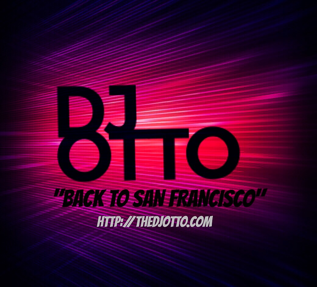DJ OTTO - BACK TO SAN FRANCISCO
