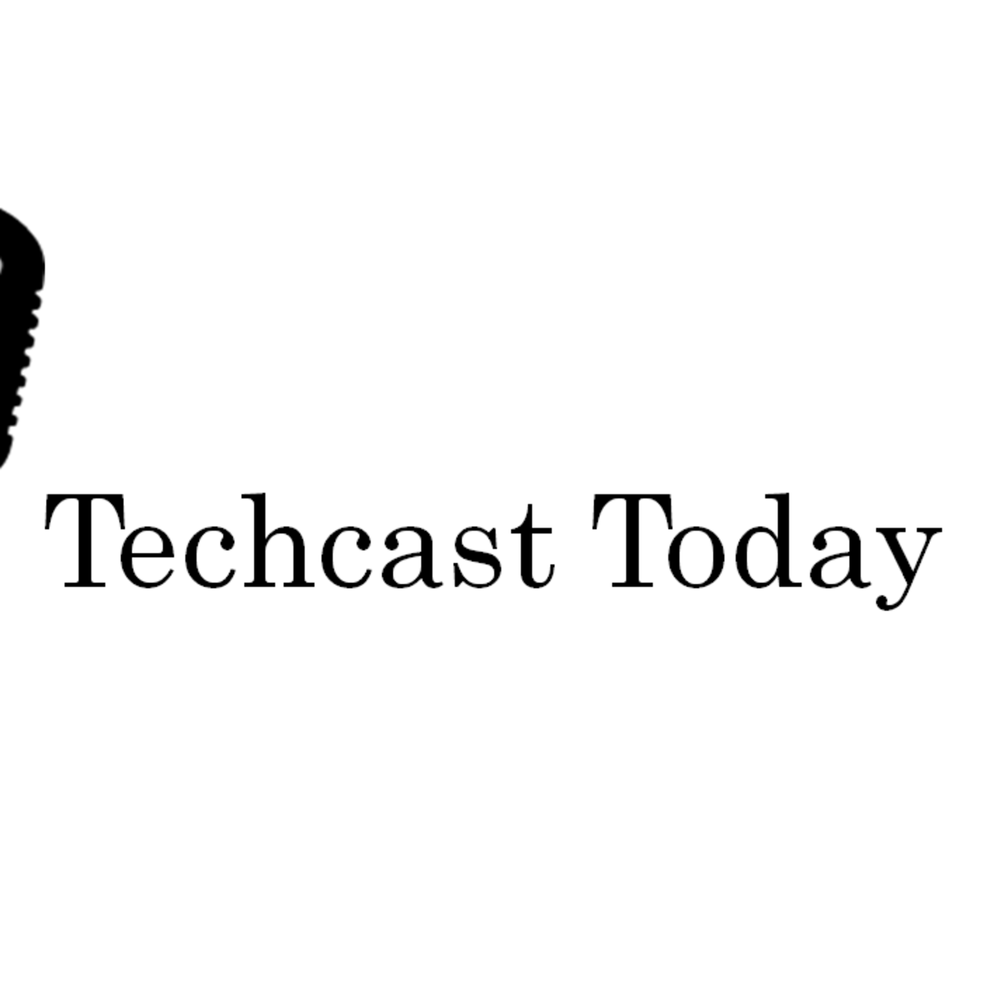 Techcast Today