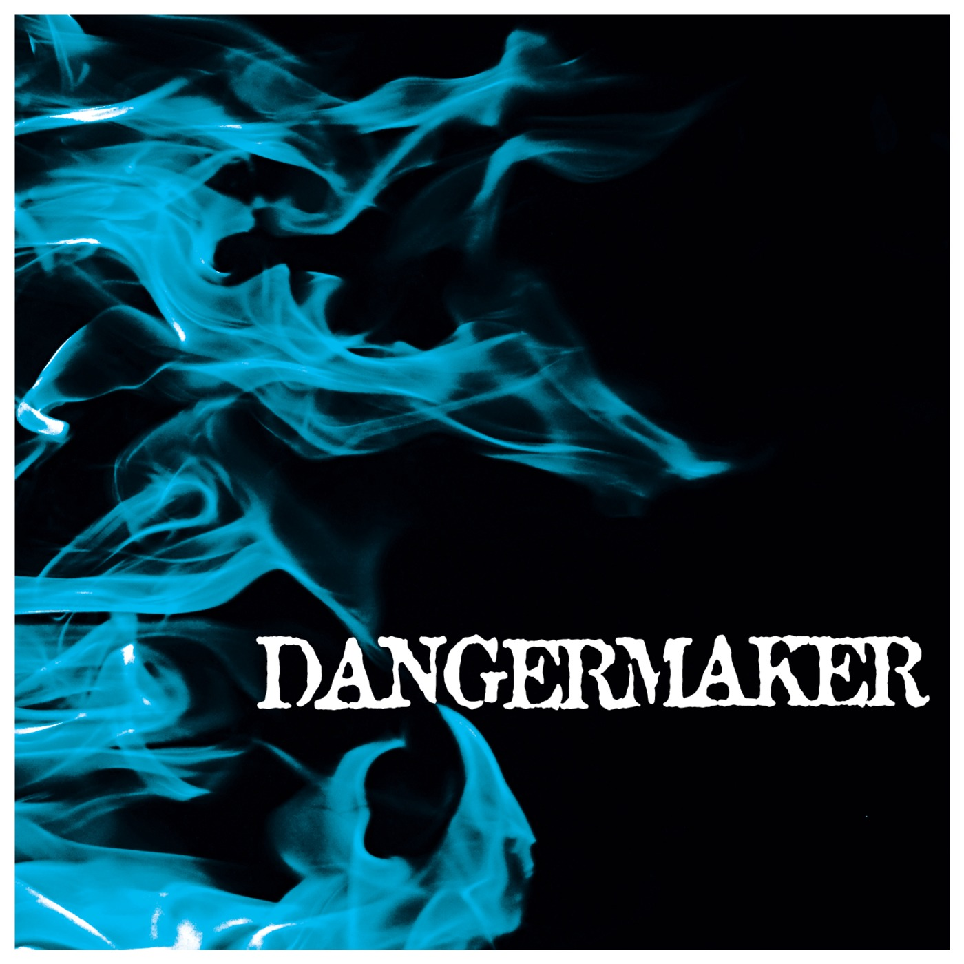 Dangermaker (San Francisco, CA) ....Something More