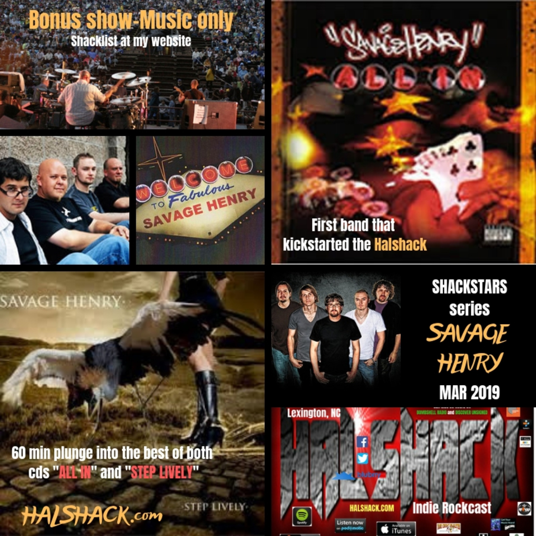 Halshack (SAVAGE HENRY) Mar 2019 (SHACKSTARS series-bonus show-music only)