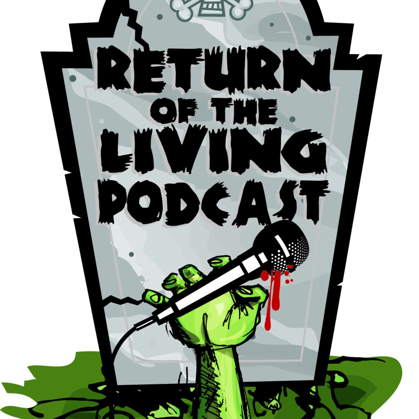 Return Of The Living Podcast