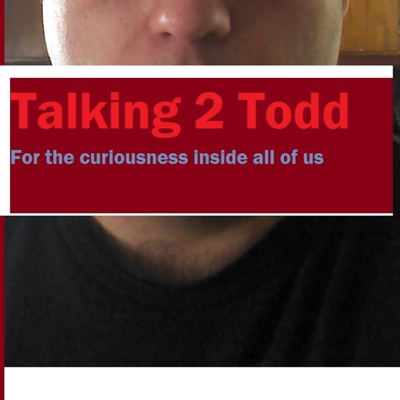 Talking 2 Todd