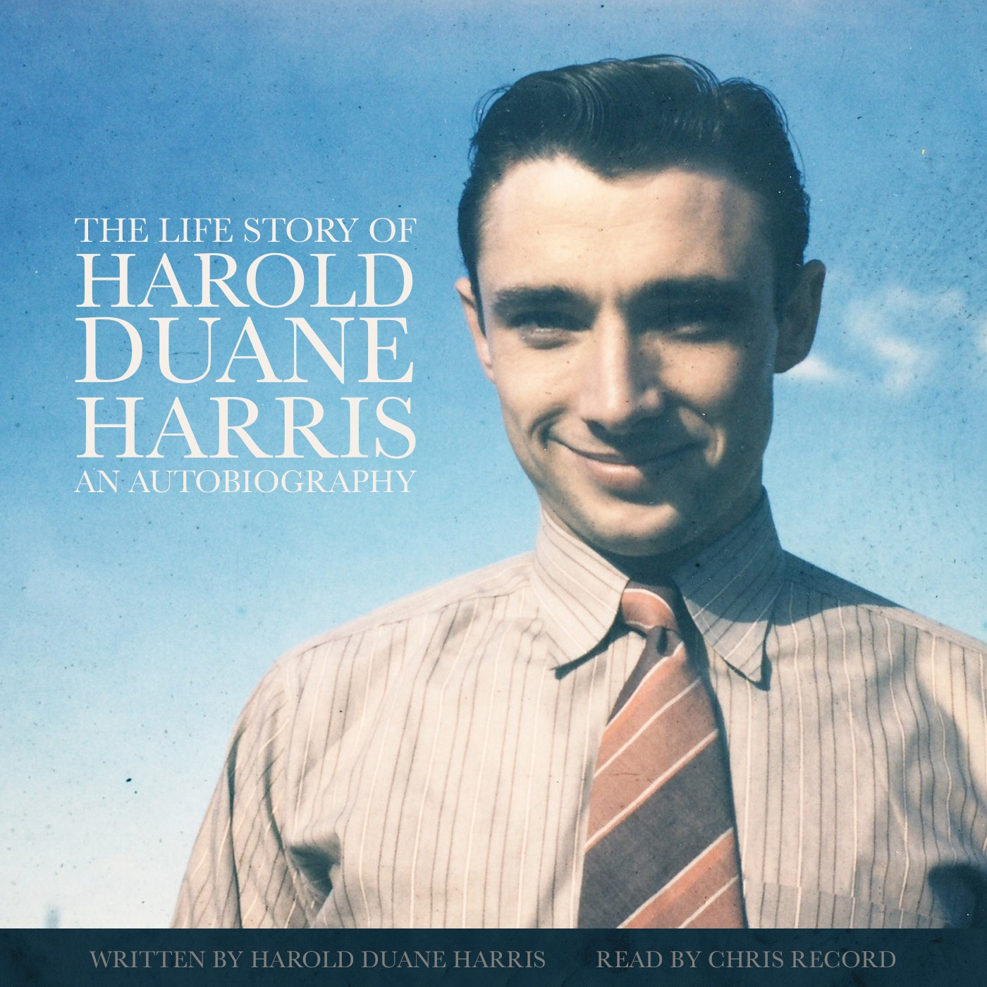 The Life Story of Harold Duane Harris