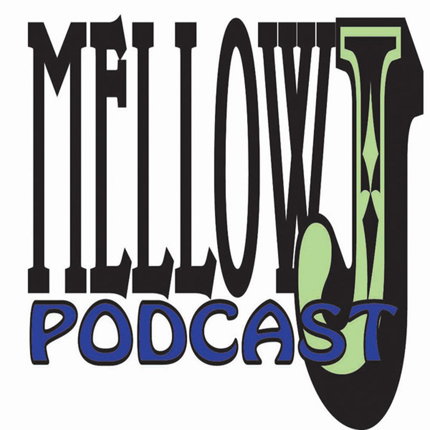 Mellow J Podcast