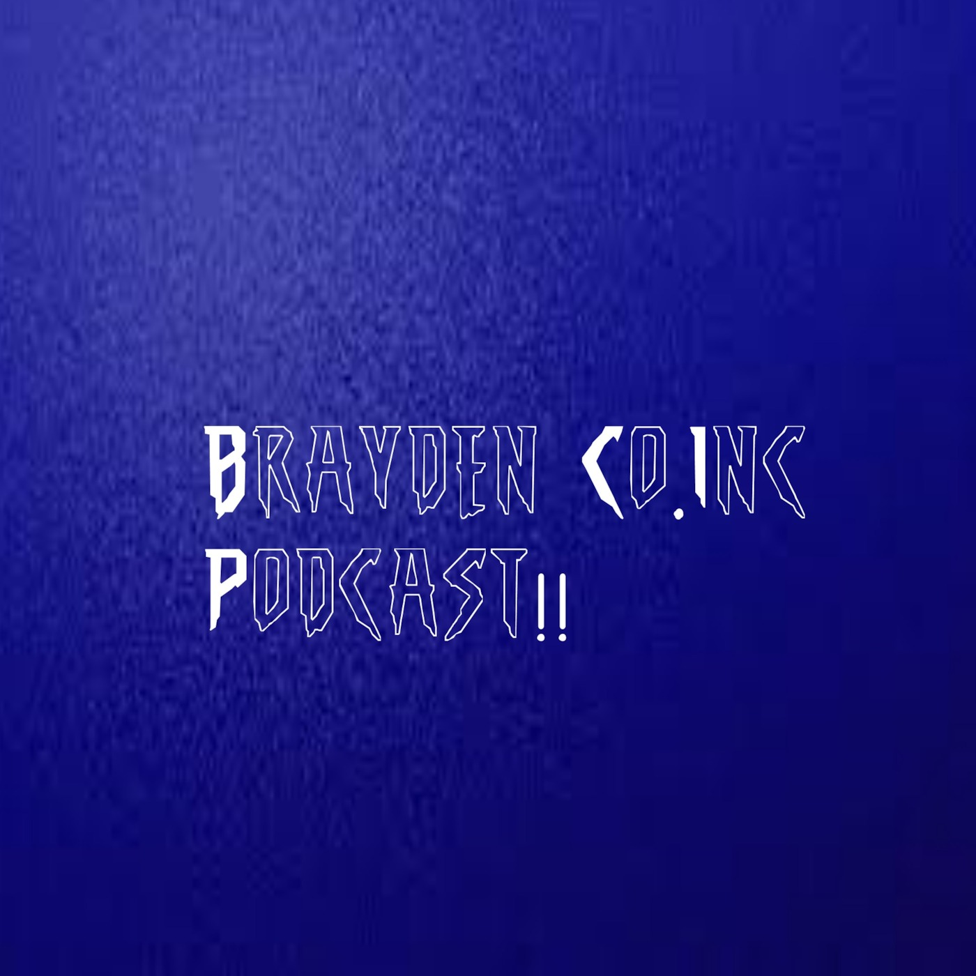 Brayden Co.Inc Podcast