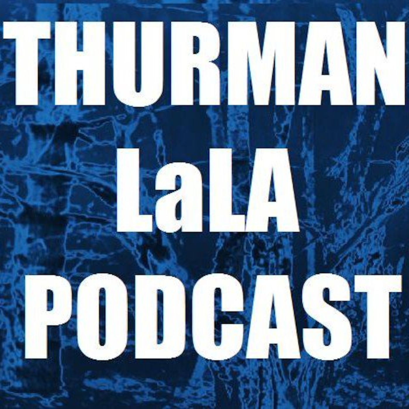 THURMAN & LALA PODCAST