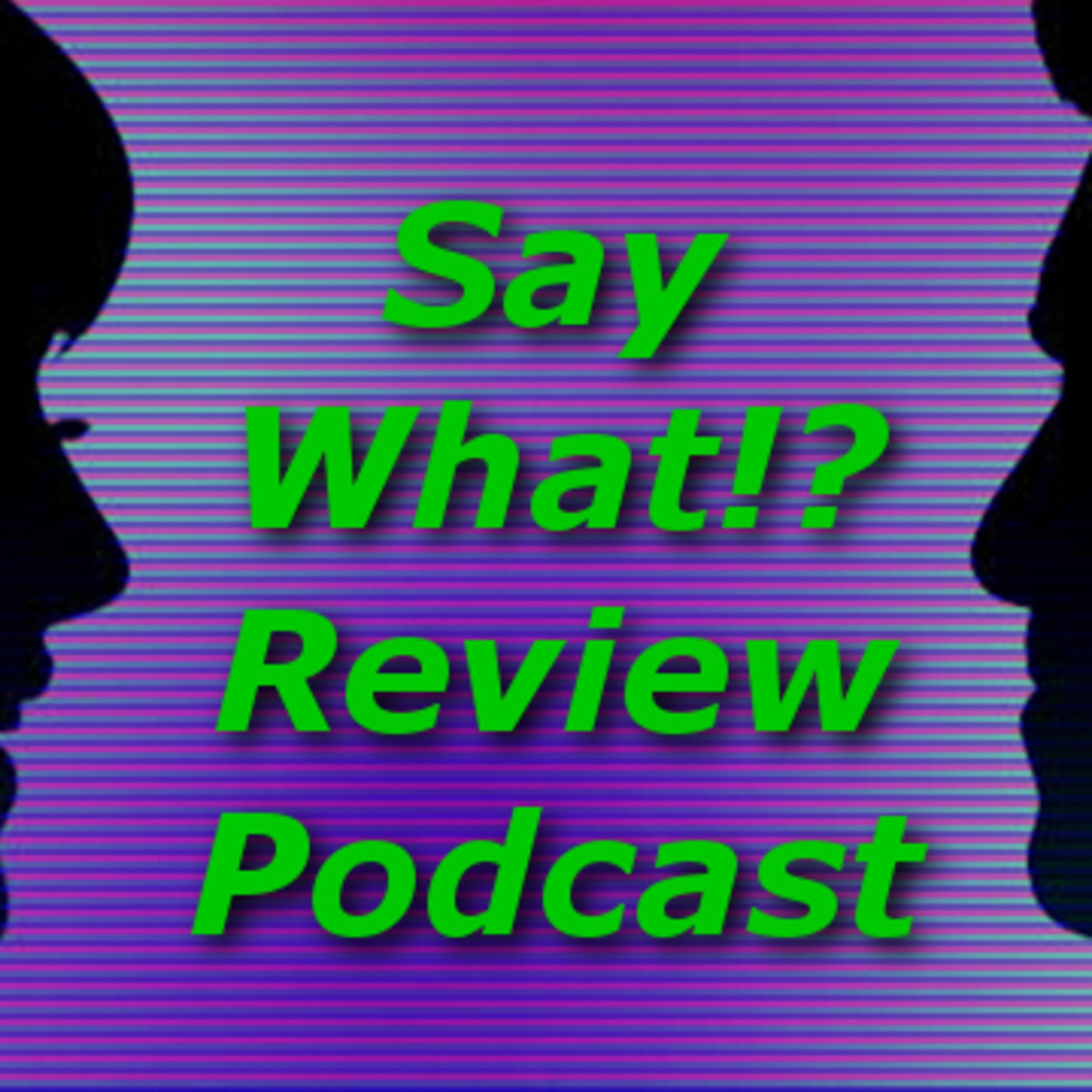 Say What!? reviews