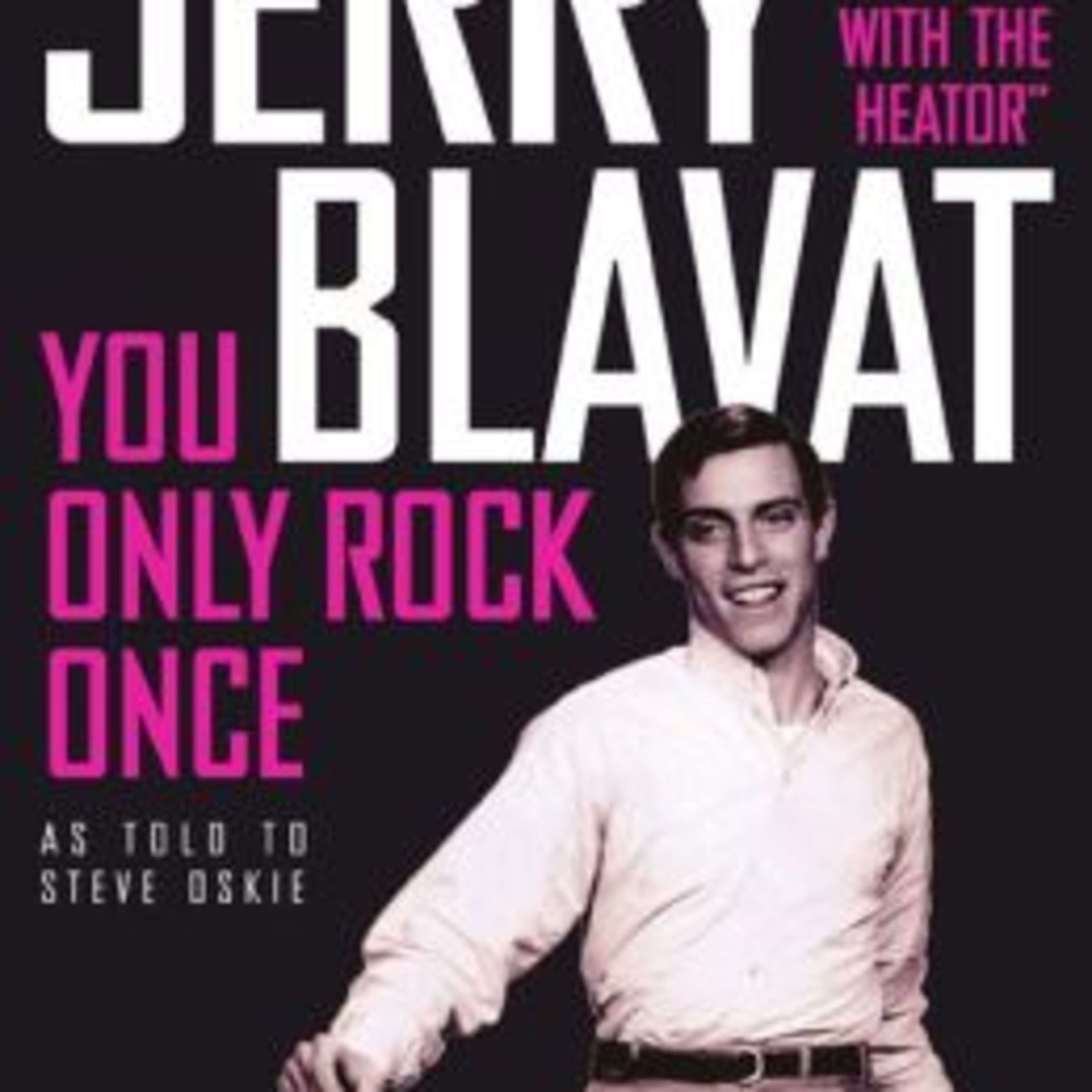 """Jerry Blavat  """"The Geator"""" You Only Rock Once!!"""