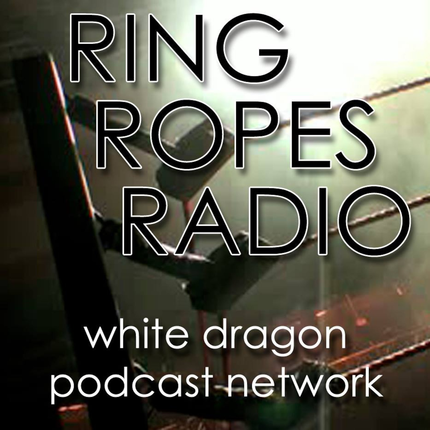 Ring Ropes Radio: A Pro Wrestling Podcast