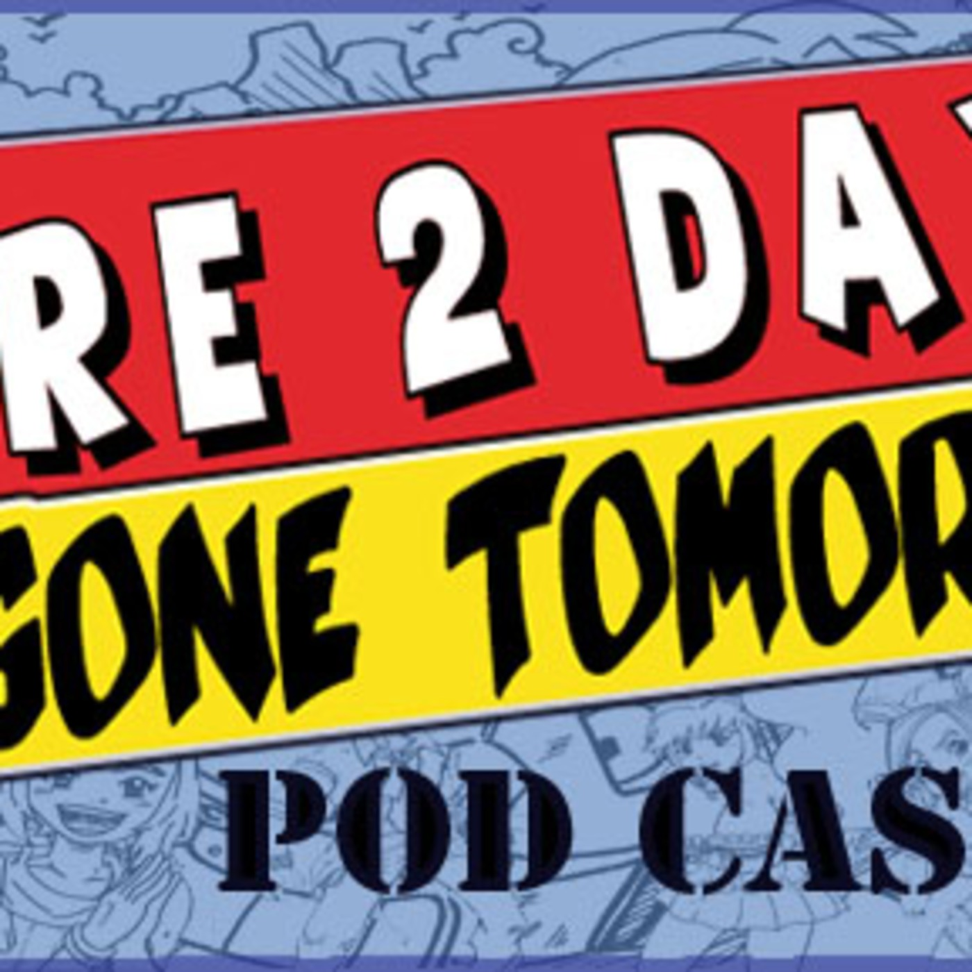 Here2day,Gone Tomorrow's Podcast