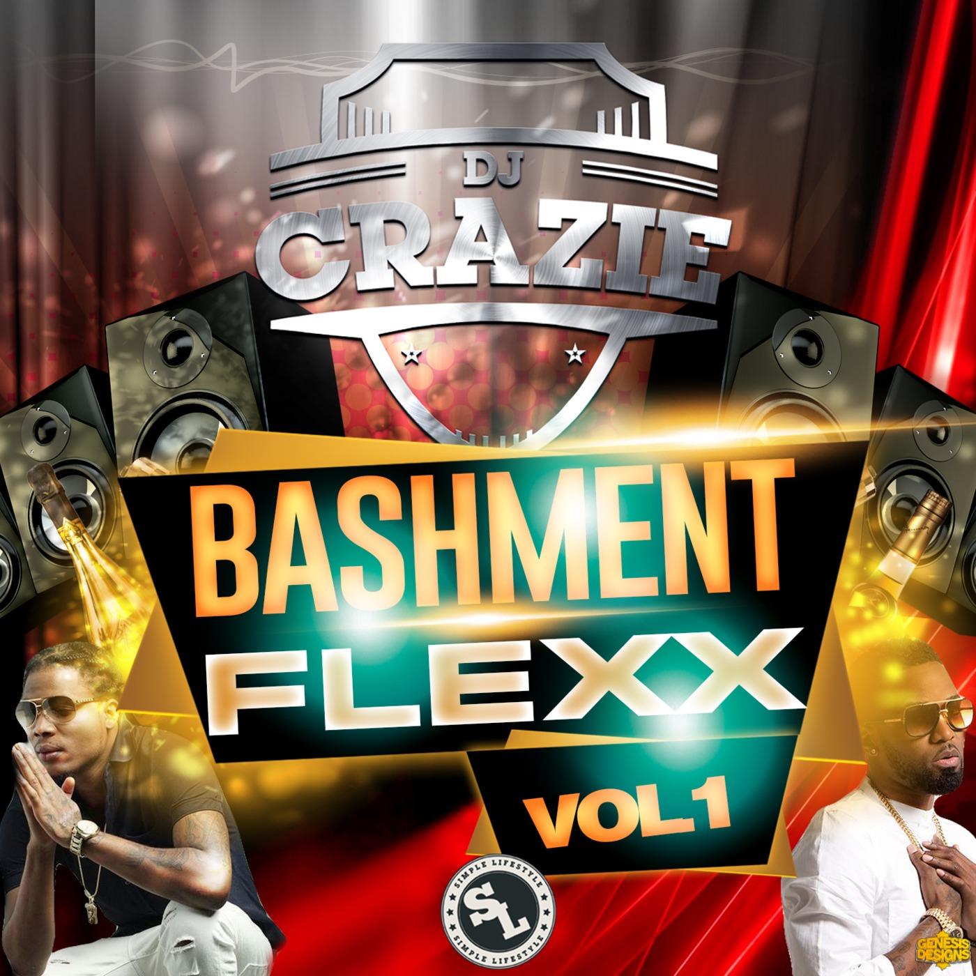 Bashment Flexx Vol 1 DJ Crazie's podcast