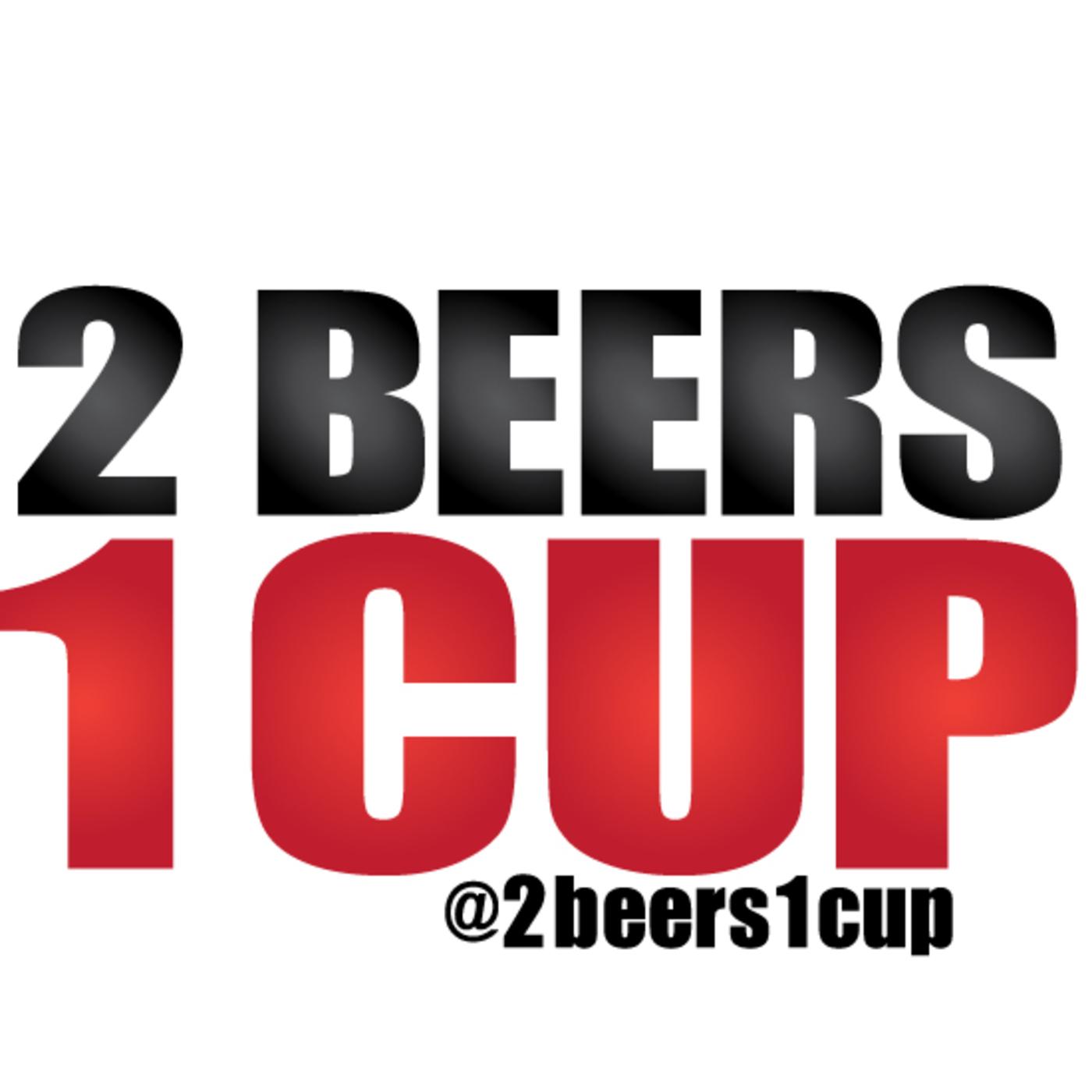 2 Beers 1 Cup