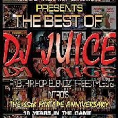 The Best Of DJ Juice (RNB, Hip Hop Blendz, Freestyles &