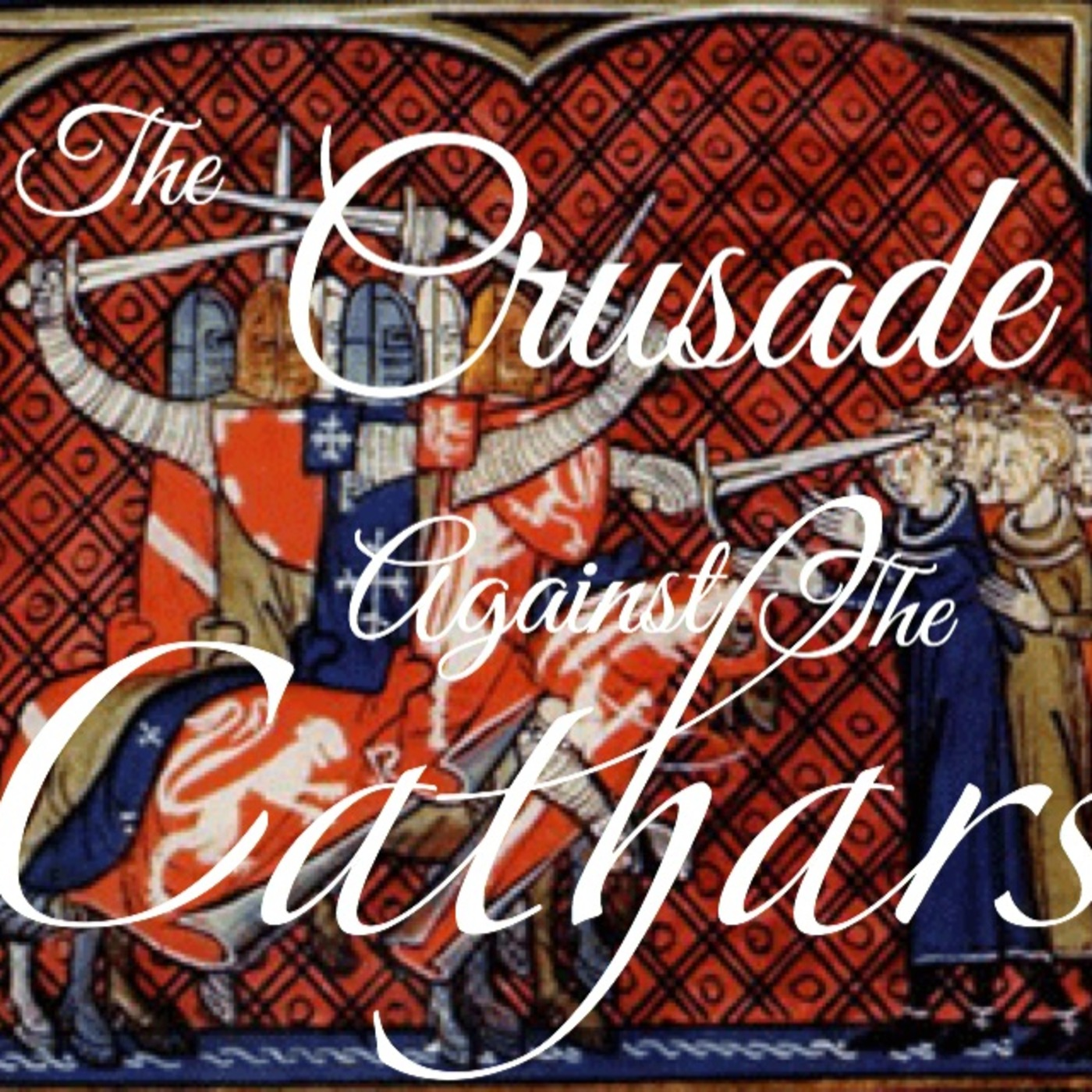Episode 128 - The Crusade against the Cathars