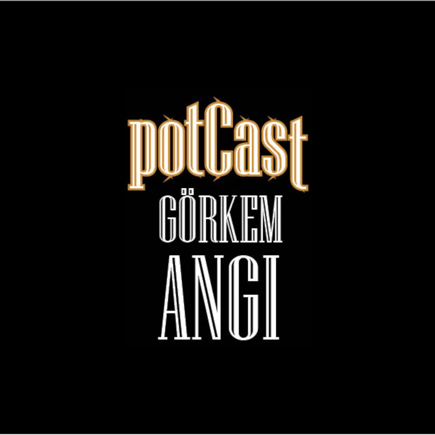 Görkem Angı's Potcast