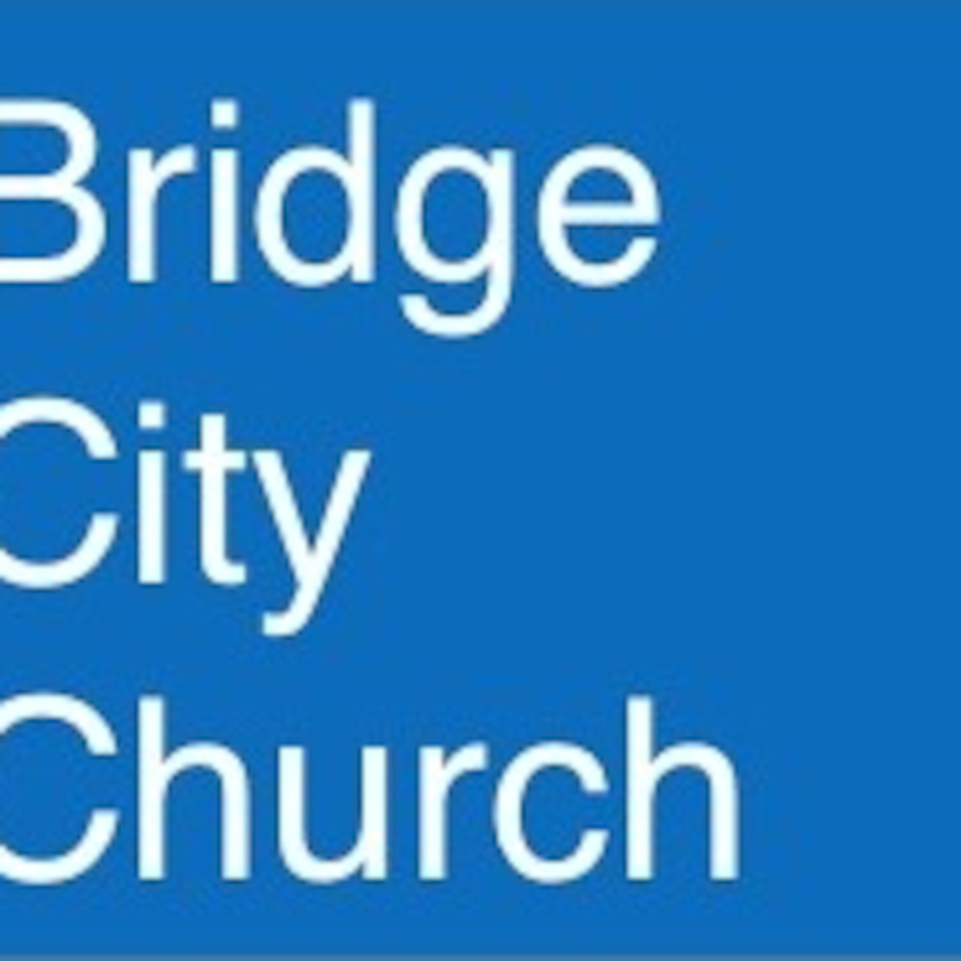 Bridge City Church Podcast