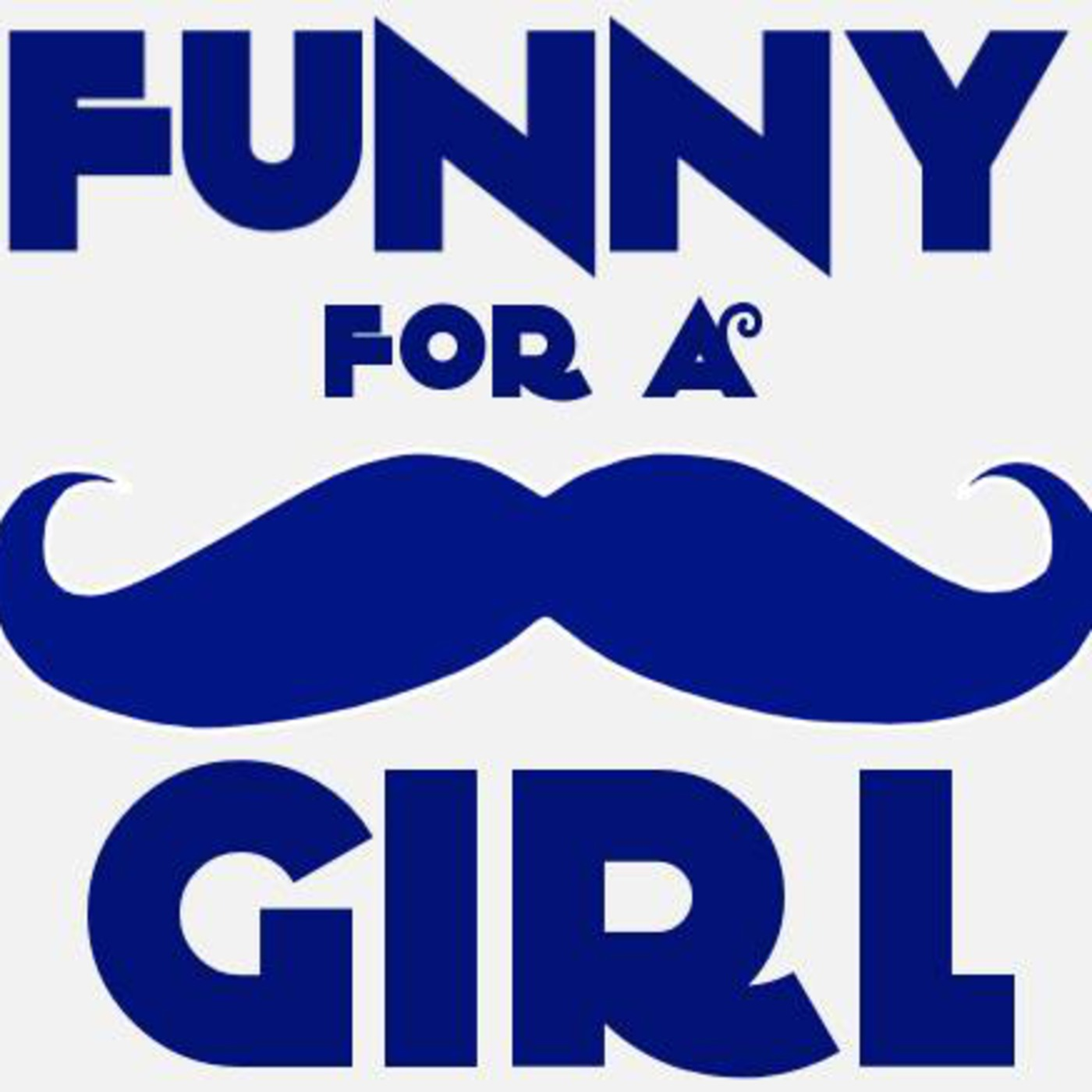 Funny for a Girl Podcast
