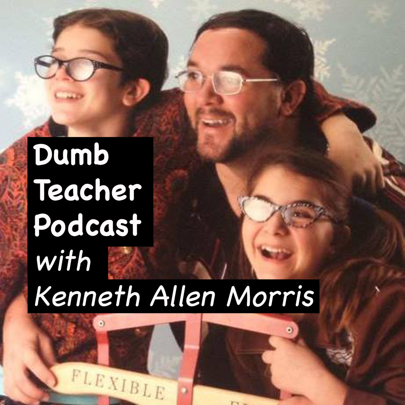 The Dumb Teacher Podcast