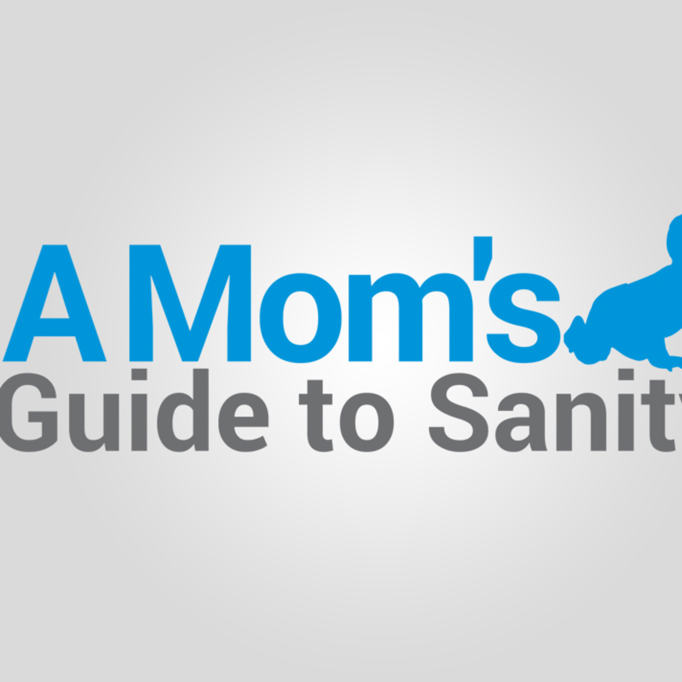 A Mom's Guide to Sanity