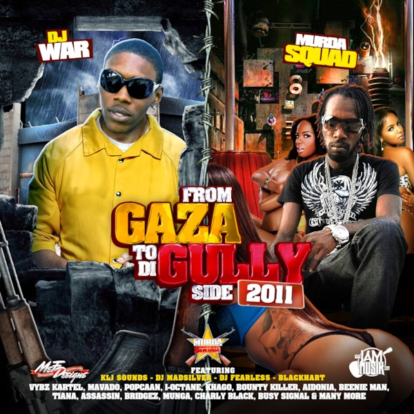 DJ WAR, KLJ SOUNDS, DJ MADSILVER, DJ FEARLESS & BLACKHART - FROM GAZA TO DI GULLY SIDE 2011