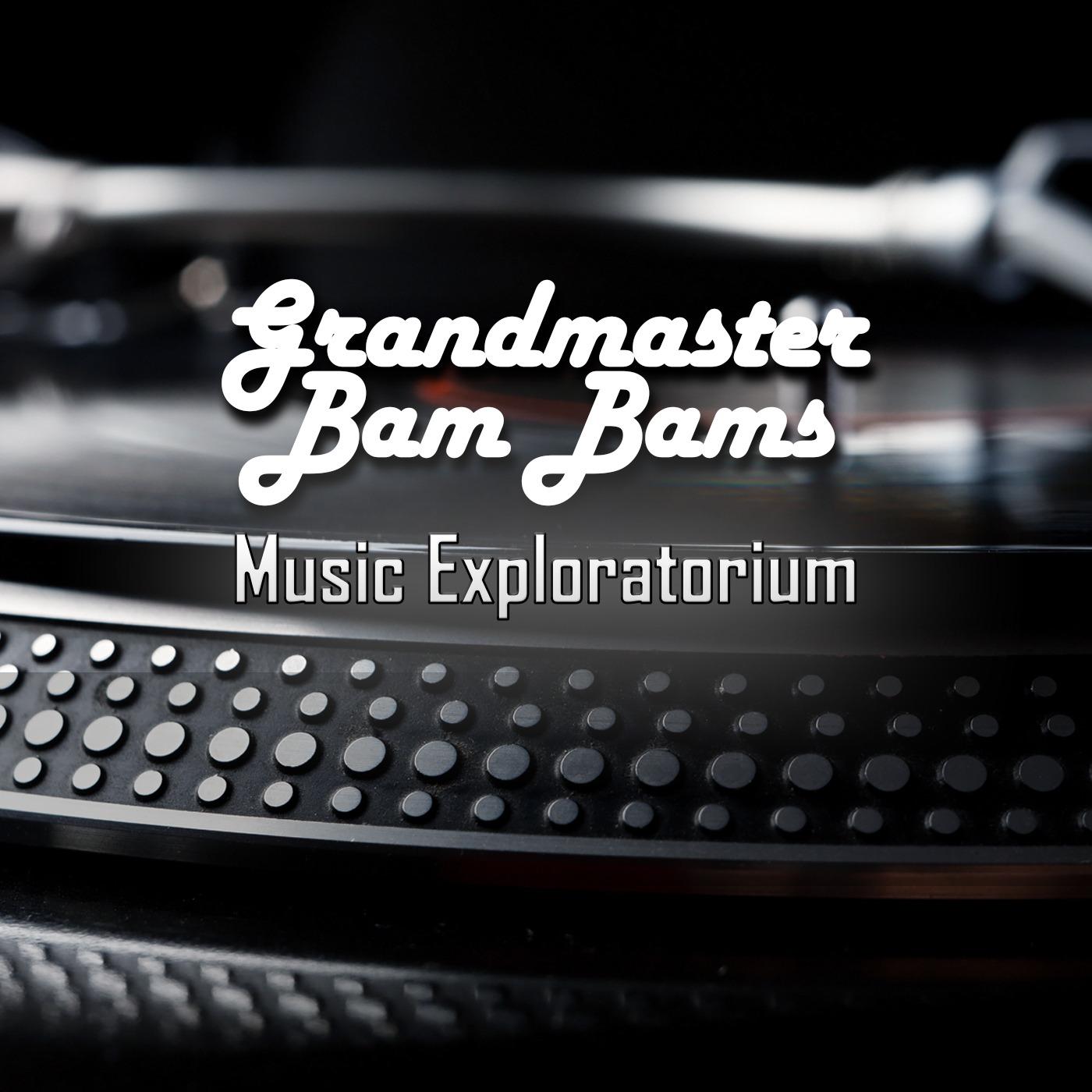 Grandmaster Bam Bams Music Exploratorium