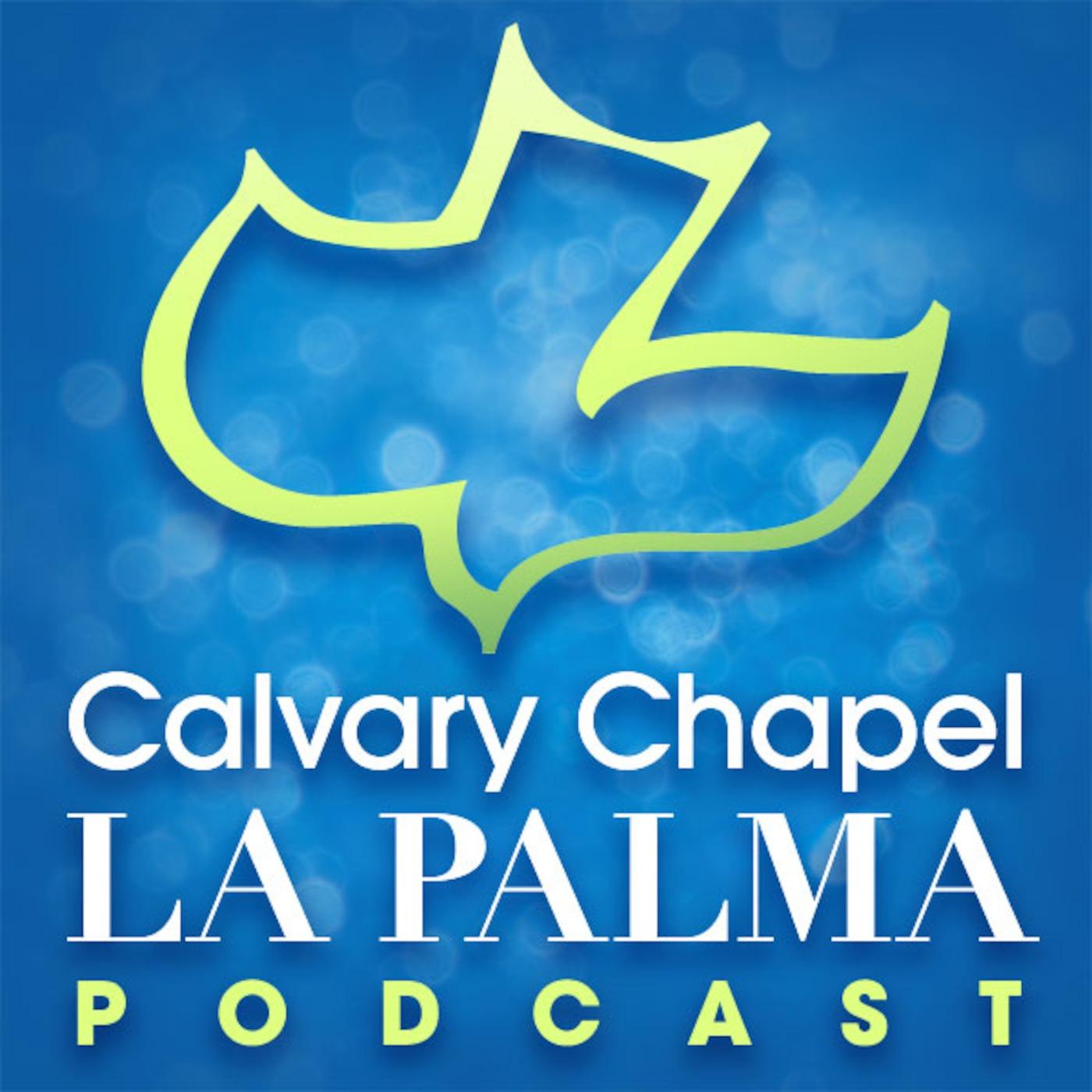 Calvary Chapel La Palma Podcast