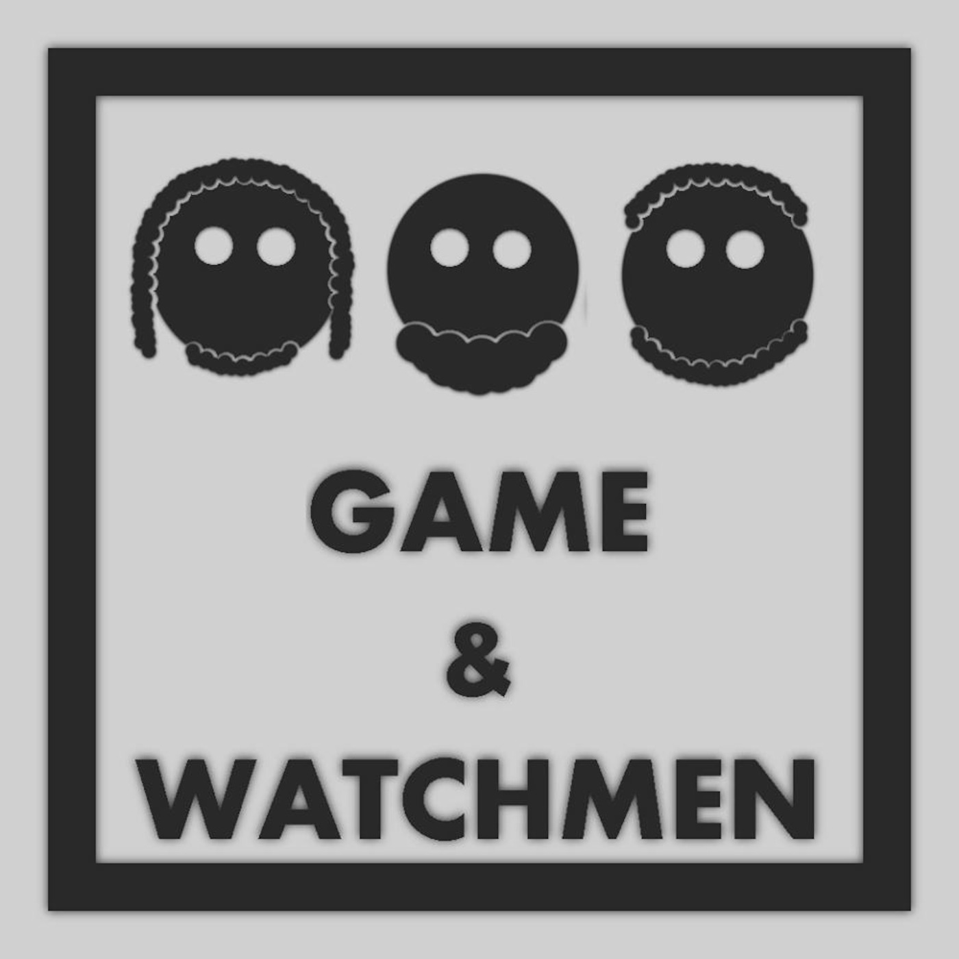 Game and Watchmen