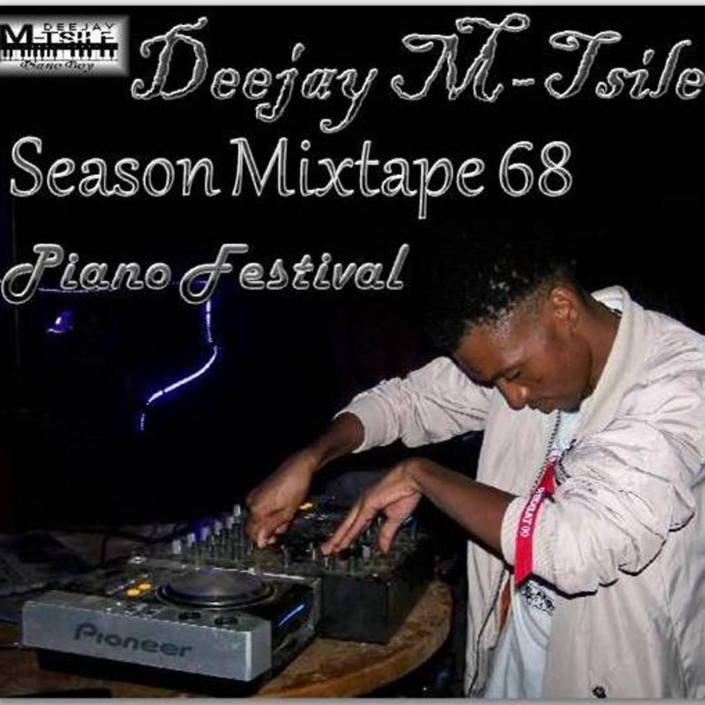 Deejay M-Tsile's Season Mixtape Podcast | Listen Free on Castbox