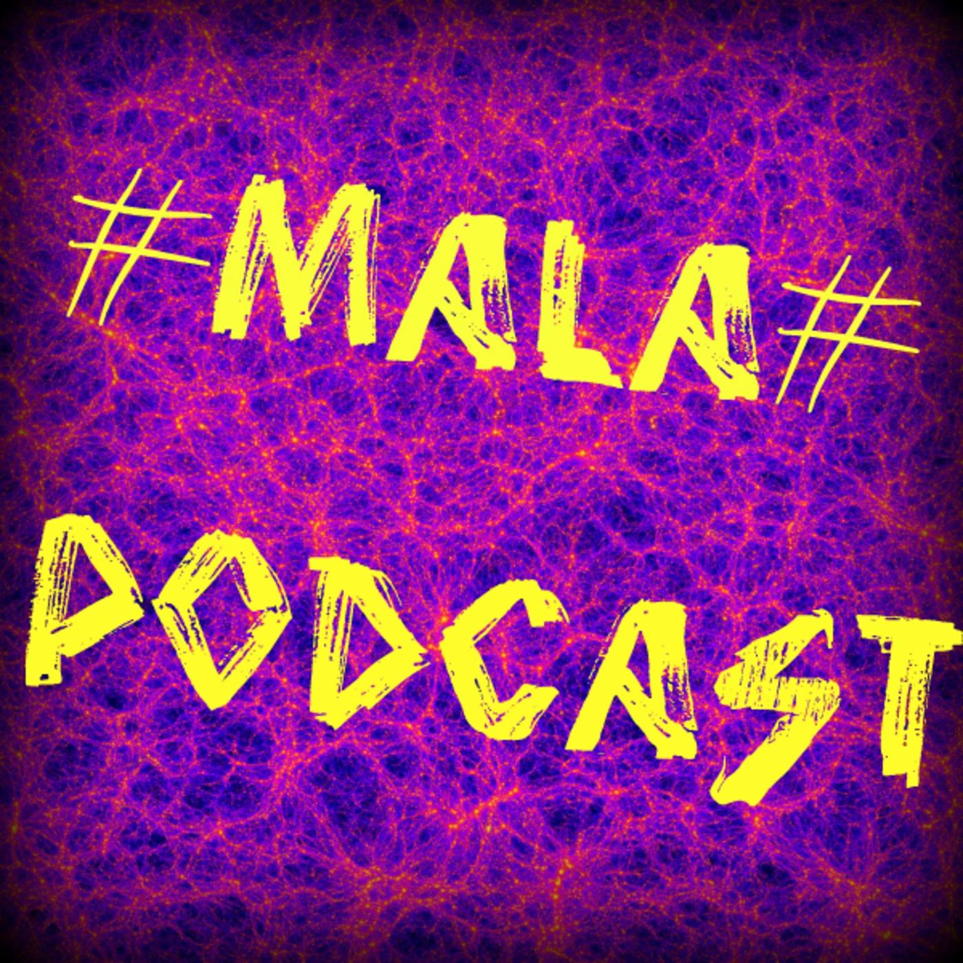 ♯MalA♯'s Podcast