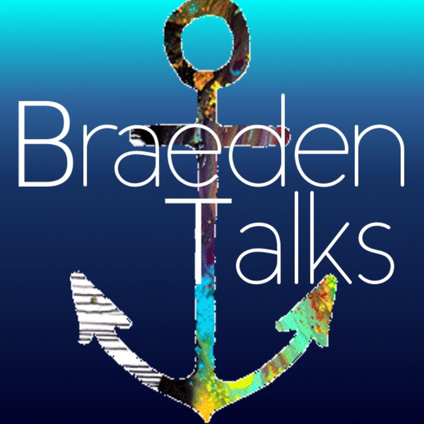 Braeden Talks