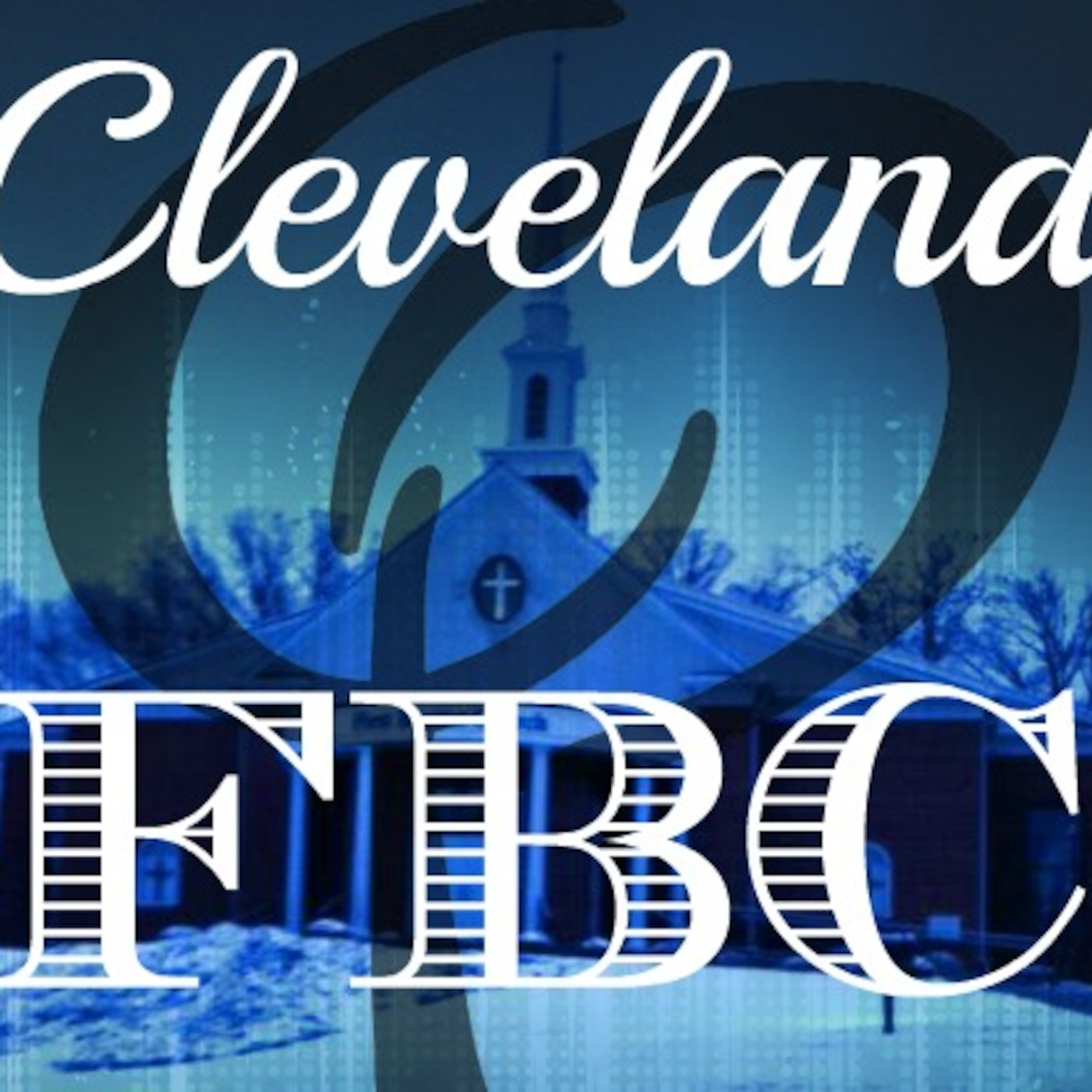 Cleveland FBC's Podcast