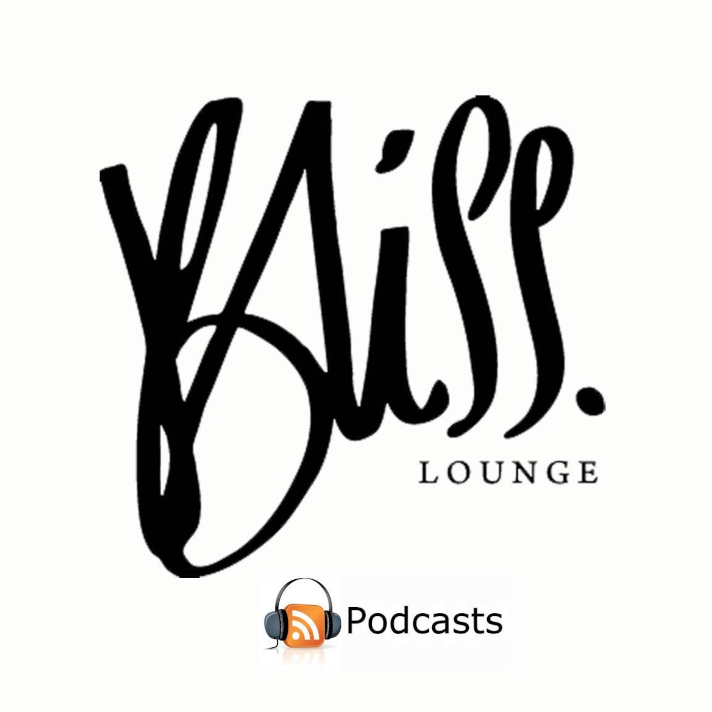 Bliss Lounge's Podcast
