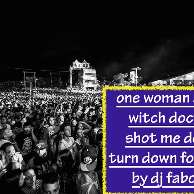 one woman army vs witch doctor vs shot me down vs turn down for that