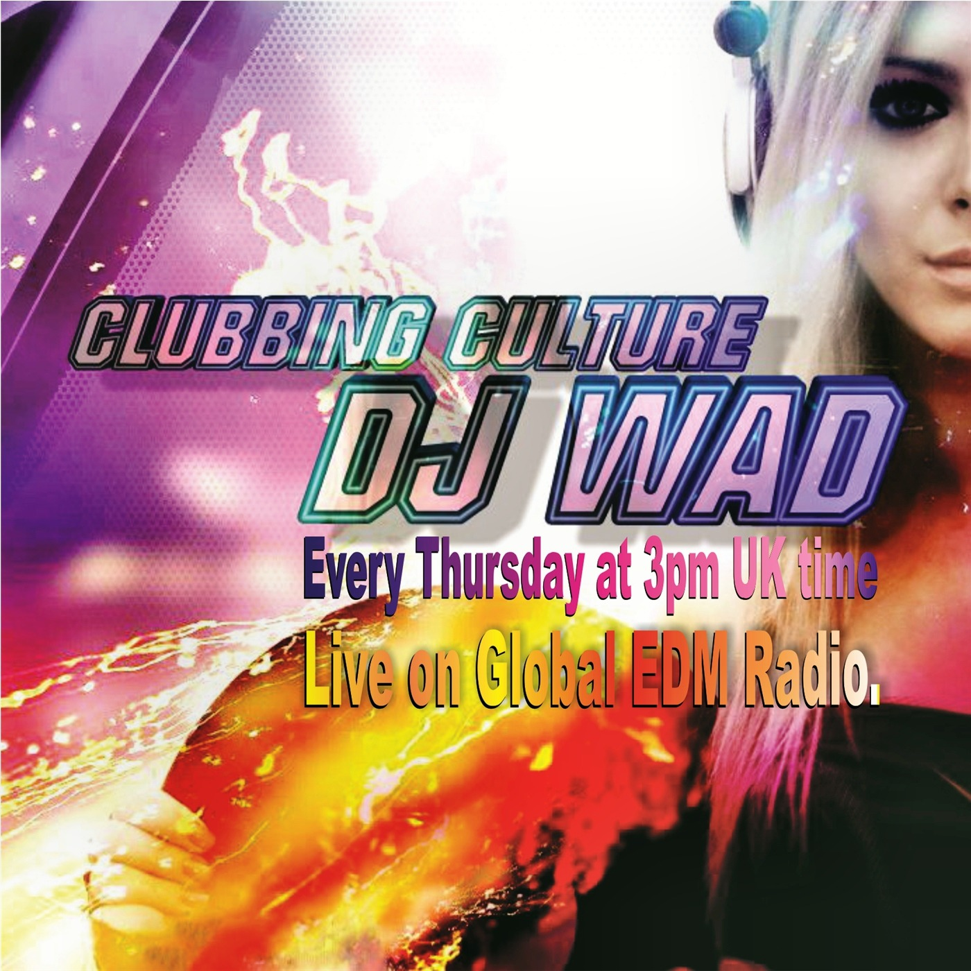 DJ Wad - Clubbing Culture (Official Podcast)