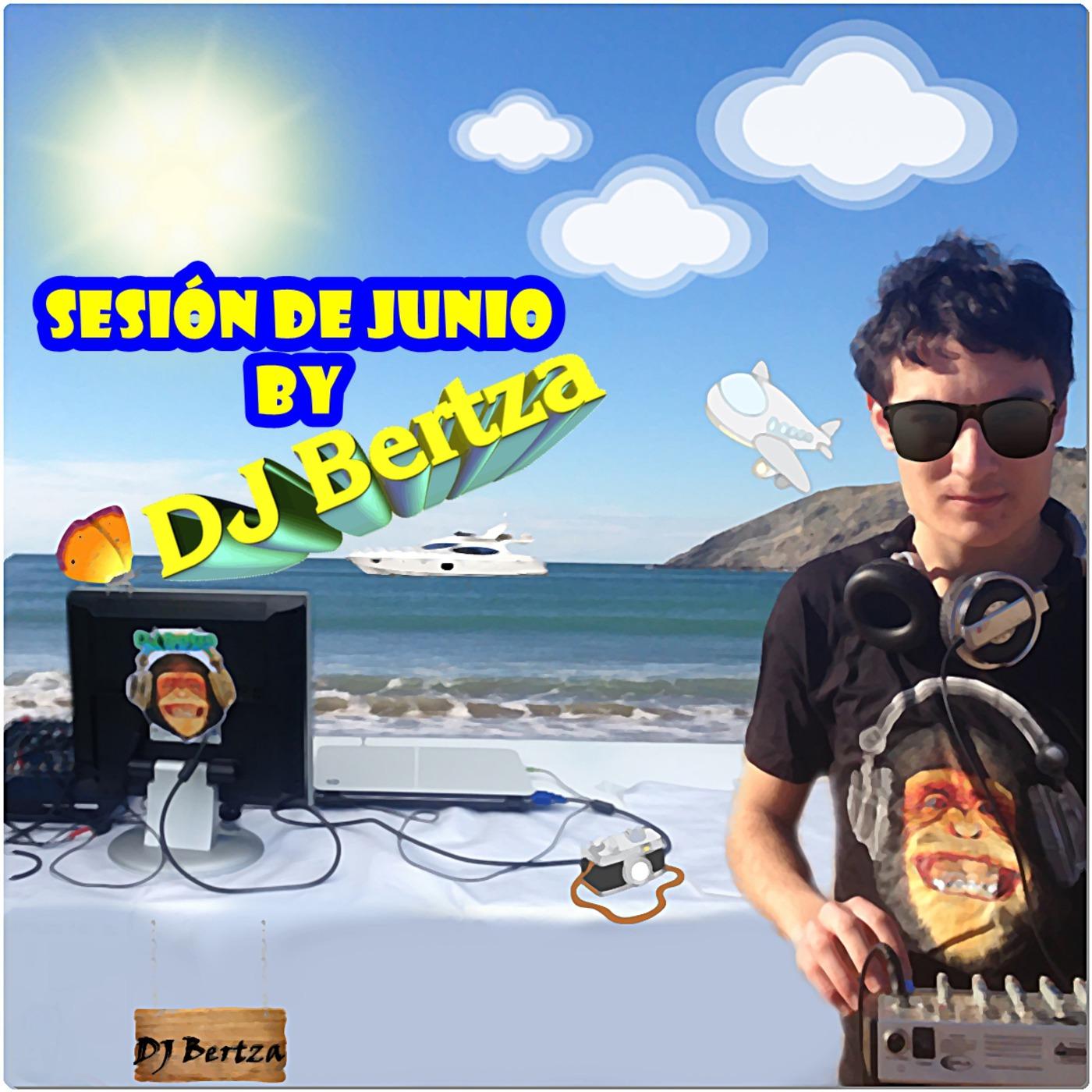 Sesión De Junio- DJ Bertza