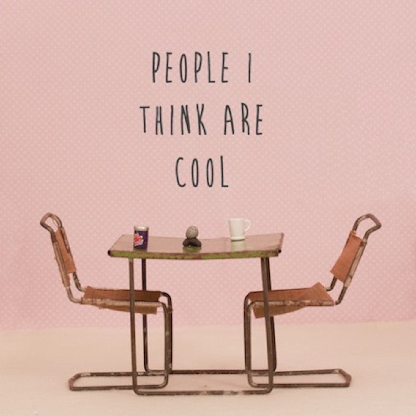 People I Think Are Cool Podcast