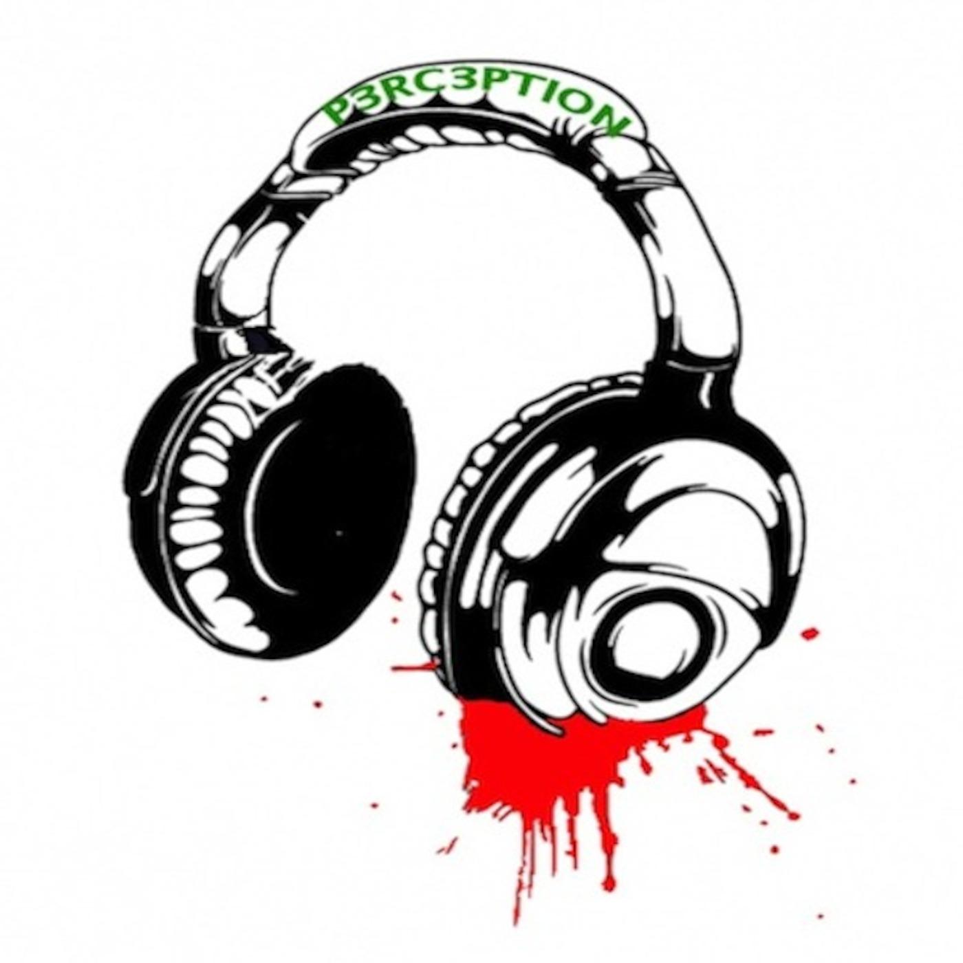 Dj P3RC3PTION's Podcast