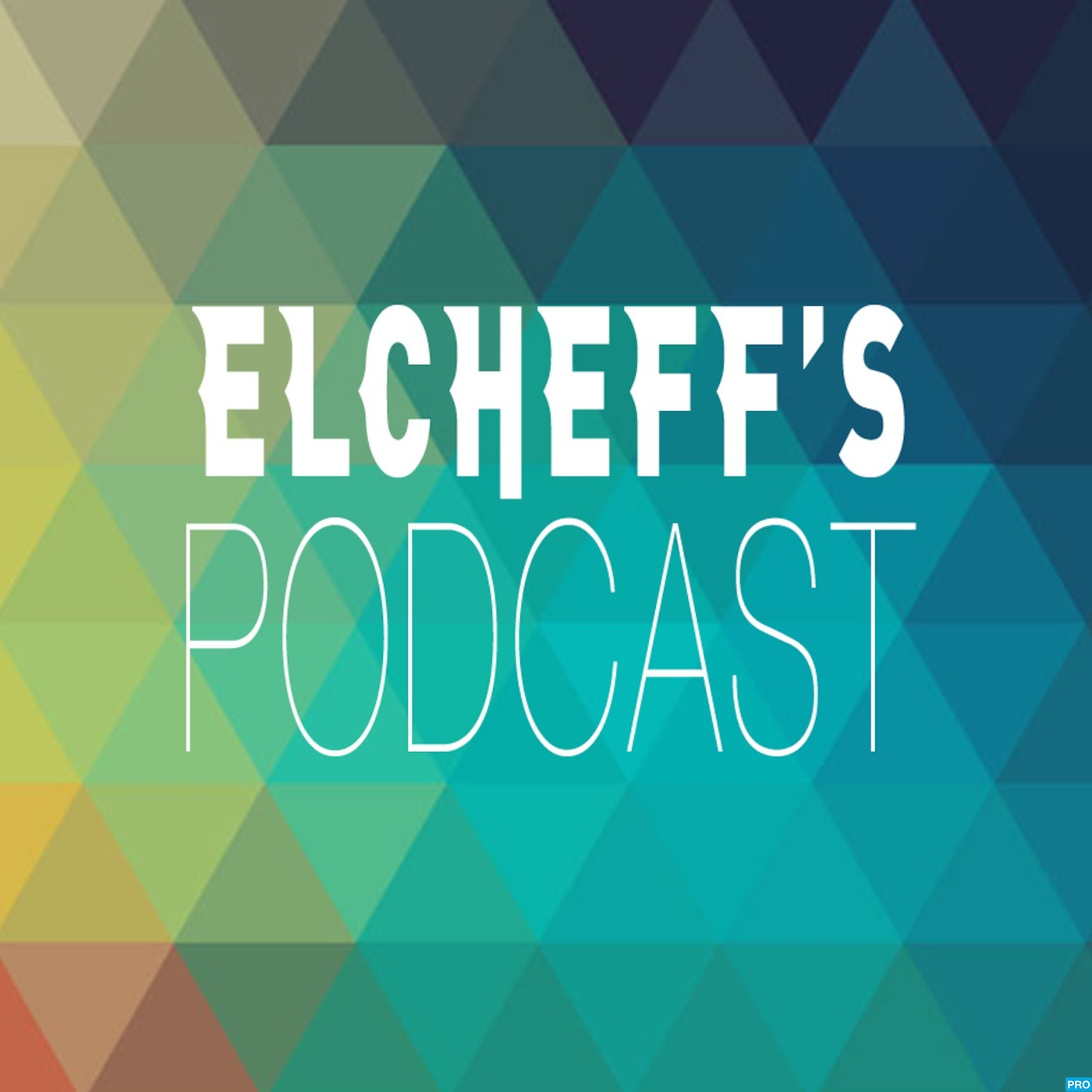 Elcheff's Podcast