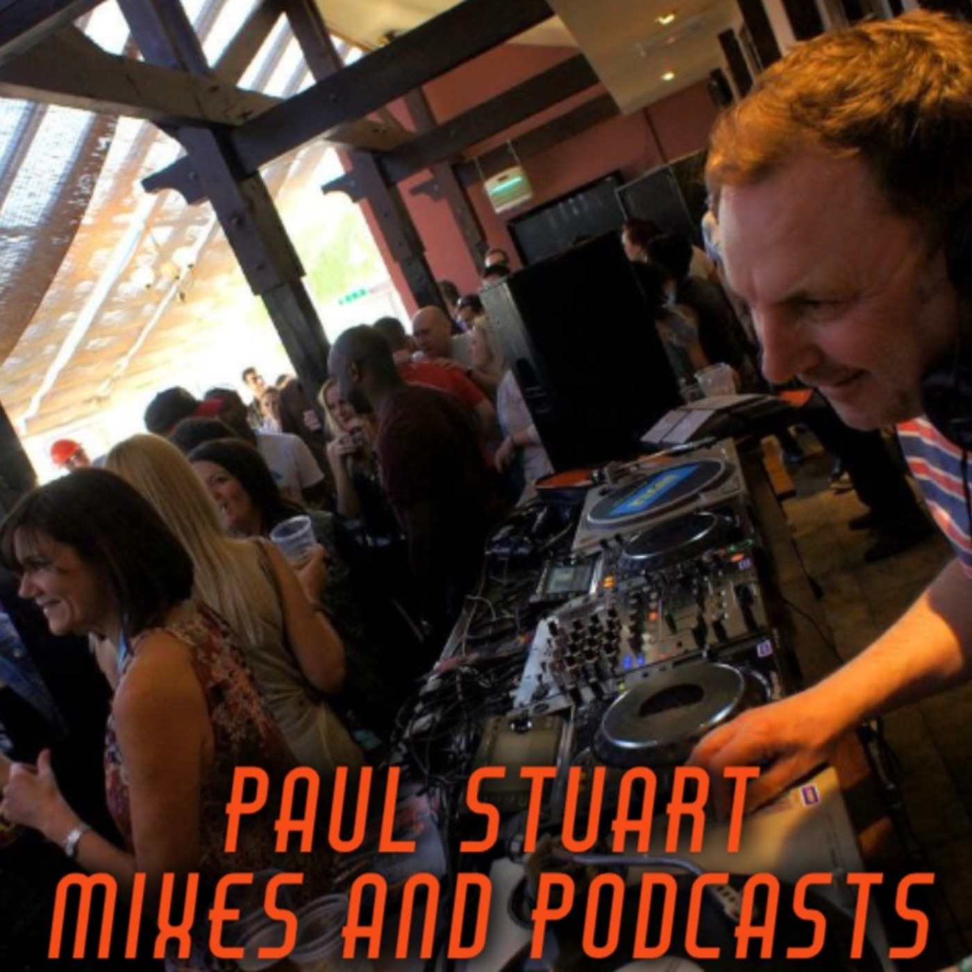 Paul Stuart Mixes and Podcasts