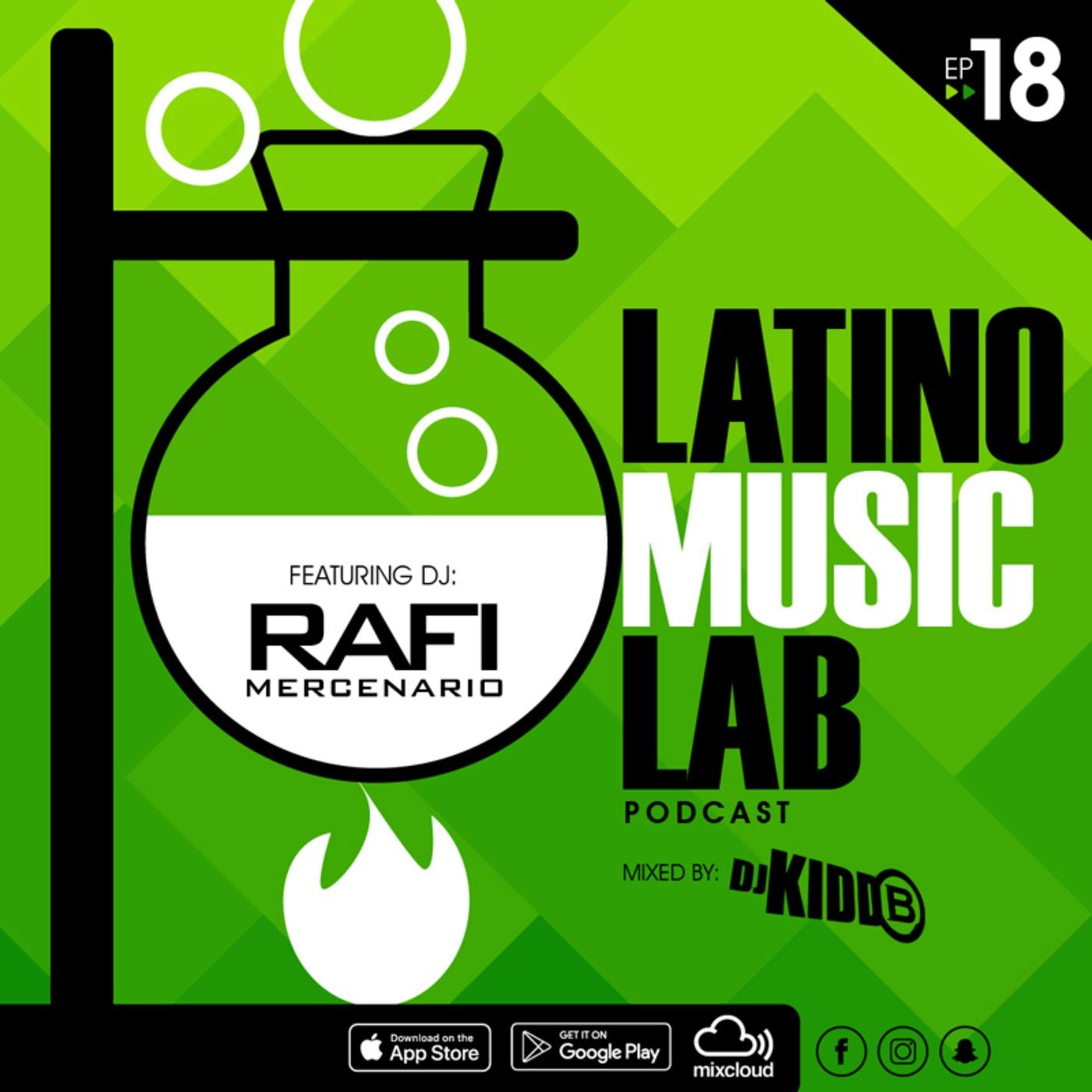 Latino Music Lab EP  18 ((Ft  DJ Rafi Mercenario)) Latino
