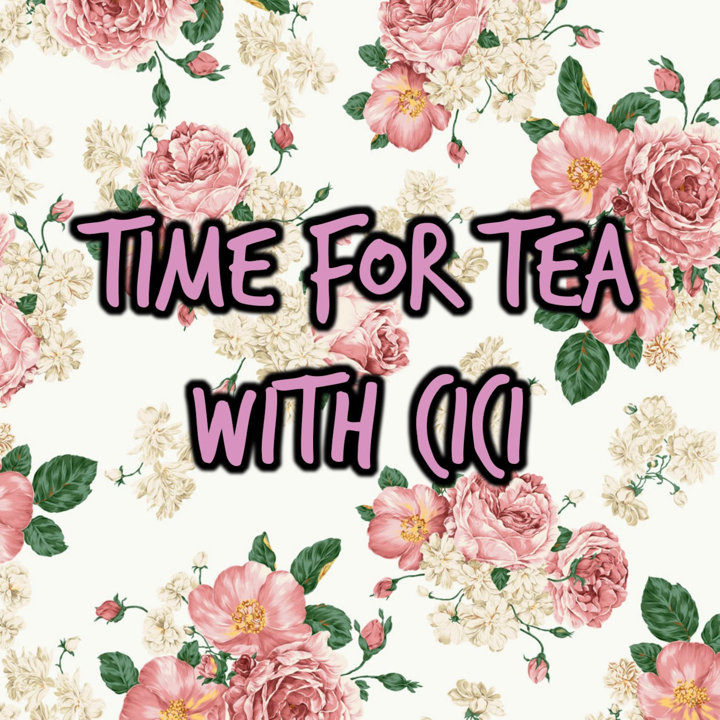Time For Tea With CiCi