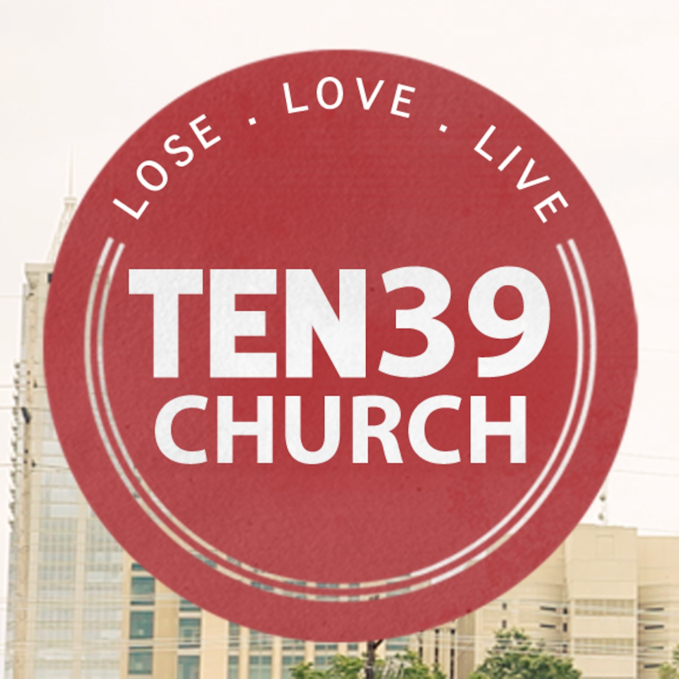 LOSE.LOVE.LIVE - Sermon Audio